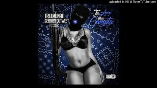 Trilluminati - In Love Wit A Gangsta (Feat. Gee Baby Outwest)