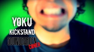 Yoku - Kickstand (Soundgarden Cover)