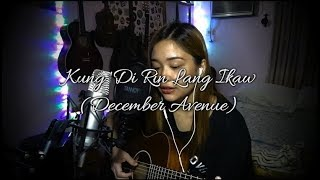 Kung 'Di Rin Lang Ikaw (December Avenue) Cover - Ruth Anna