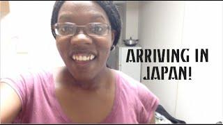 Arriving in Japan!