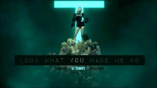 Taylor Swift - Look What You Made Me Do (DJ Tronky Bachata Remix)