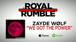 "WWE Royal Rumble 2019 Official Theme Song / ""We Got The Power"""