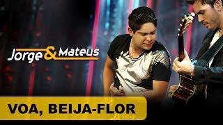 Jorge e Mateus - Voa Beija Flor - [DVD O Mundo é Tão Pequeno]-(Clipe Oficial)