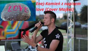 Enej - Kamień z napisem love (Cover Majkel)