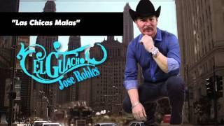 Las Chicas Malas - Jose Robles El Guacho