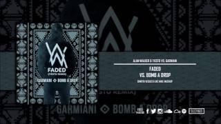 Faded vs. Bomb A Drop (Dimitri Vegas & Like Mike Mashup)