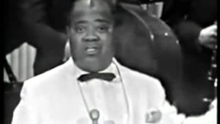 "Louis Armstrong, in ""Mack the Knife""."