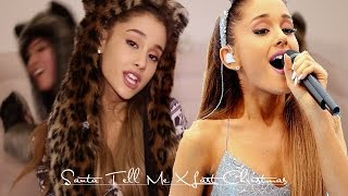 Santa Tell Me | Last Christmas - Ariana Grande Mashup!
