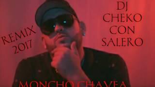 "Moncho Chavea 2017 ""Eres Para Mi"" (Para Maria) Remix Dj Cheko Con Salero"