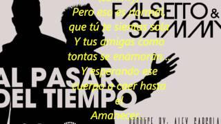 Falsetto & Sammy -   Al pasar del tiempo (Letras/Lyrics)