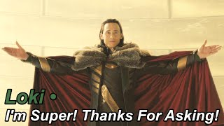 Loki • I'm Super! Thanks For Asking!