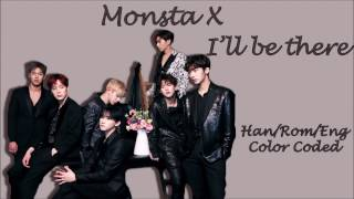 Monsta X (몬스타엑스) - I'll Be There (넌 어때) Color Coded Lyrics [Han/Rom/Eng]