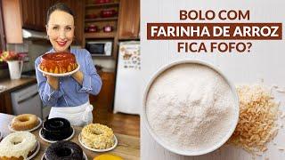 BOLO COM FARINHA DE ARROZ FICA FOFINHO?