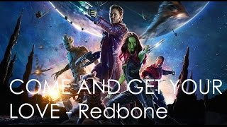 Guardians of the Galaxy Soundtrack 08 - Redbone - COME AND GET YOUR LOVE