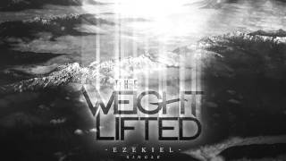The Weight Lifted - Ezekiel Teaser