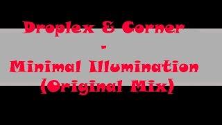 Droplex & Corner - Minimal Illumination