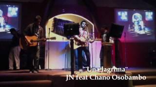 JN feat Chano Osobampo ¨Una Lagrima¨ (cover)