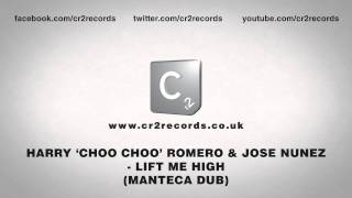 Harry 'Choo Choo' Romero & Jose Nunez - Lift Me High (Manteca Dub)