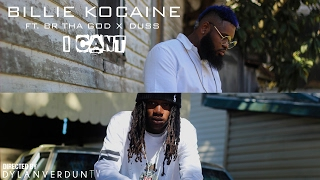 Billie Kocaine Ft. BR Tha God X Duss - I Cant (Official Music Video) @dylanverduntv