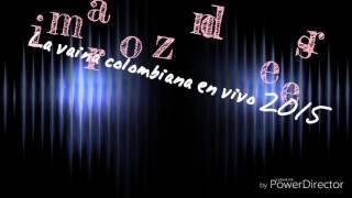 La vaina colombiana en vivo mi razon de ser