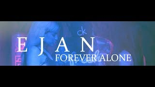 Forever Alone - Ejan - Prod By Dj Fores