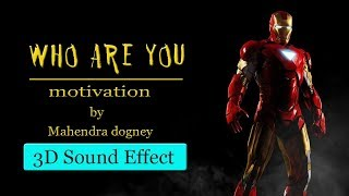who are you 3D sound effect use headphone inspirational video in hindi by mahendra dogney