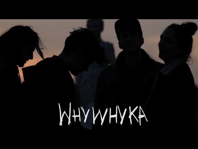 WHYWHYKA