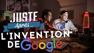 JUSTE APRES : L'invention de Google (feat. MISTER V)