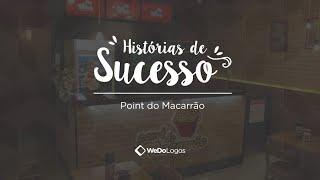 Histórias de Sucesso | Point do Macarrão