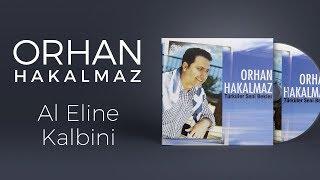 Orhan Hakalmaz - Al Eline Kalbini