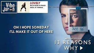 Billie Eilish & Khalid - lovely (Lyrics) 13 Reasons Why: S2E13 Song/Soundtrack