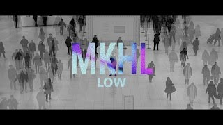 MKHL - LOW (Official Music Video)