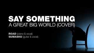 【RO☆D x Sumashu】 Say something (A Great Big World's cover)