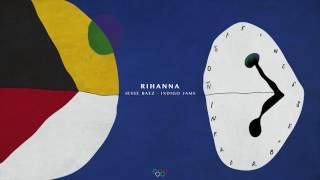 RIHANNA ft. Jesse Baez & Indigo Jams