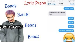 "COMETHAZINE ""BANDS"" LYRIC PRANK ON EX! {she wants me lowkey }"