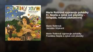 Marie Rottrová vypravuje pohádky Fr. Nepila a zpívá své písničky - Střapatá, nohatá...