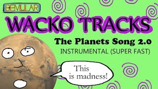 Bemular Wacko Tracks - The Planets Song 2.0 (super-fast instrumental)