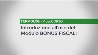 Introduzione all'uso del Modulo BONUS FISCALI