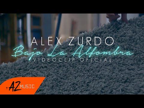 Bajo La Alfombra de Alex Zurdo Letra y Video