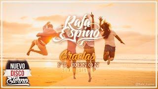 Rafa Espino - Gracias [Ft. Xenon] (Prod. por Rafa Espino)