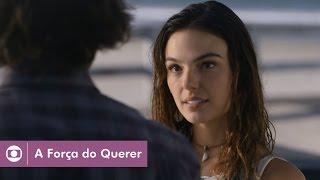 A Força do Querer: capítulo 16 da novela, quinta, 20 de abril, na Globo