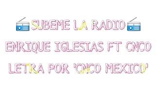 SUBEME LA RADIO - ENRIQUE IGLESIAS FT. CNCO (LETRA)