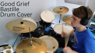 Good Grief- Bastille- Drum Cover