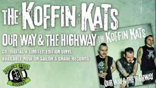 "KOFFIN KATS, ""Don't Waste Your Time"" from ""Our Way & The Highway"" on Sailor's Grave Records"