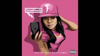 Ray Jr. & Ripp Flamez - NozeBleedz
