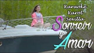 Sonreir y Amar - Karol Sevilla | Karaoke