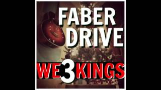 Faber Drive - We 3 Kings CLIP