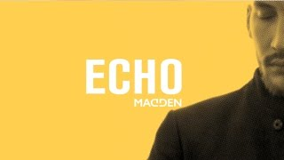 Madden : Echo (feat Chris Holsten) [Official Audio]