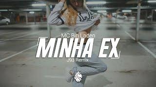 MC Bin Laden - Minha Ex (J93 Remix)