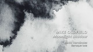 MIKE OLDFIELD: Moonlight shadow (baroque lute cover)